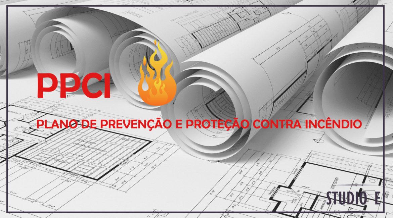 Conheça o PPCI – Plano de Prevenção e Proteção Contra Incêndio