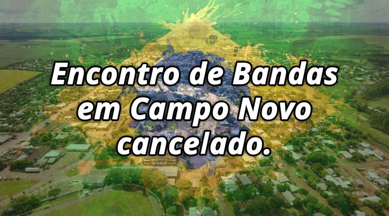 Campo Novo: Encontro de Bandas é cancelado
